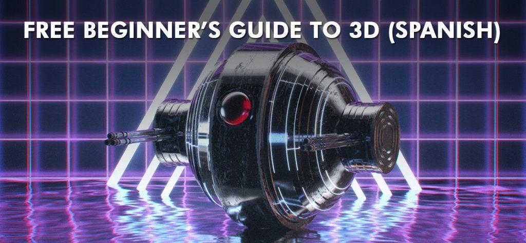 Beginner's guide to 3D [Spanish]