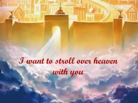 I Want To Stroll Over Heaven With You Was Written By Carl L