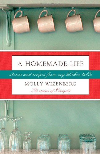A Homemade Life Stories And Recipes From My Kitchen Table Book Worth Reading Books Homemade