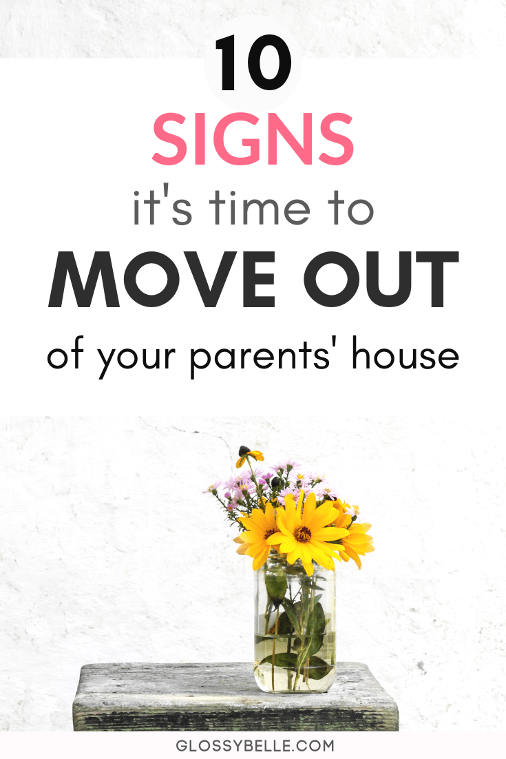 10 Signs It S Time To Move Out Of Your Parents House Moving Out Move Out Parents House Moving