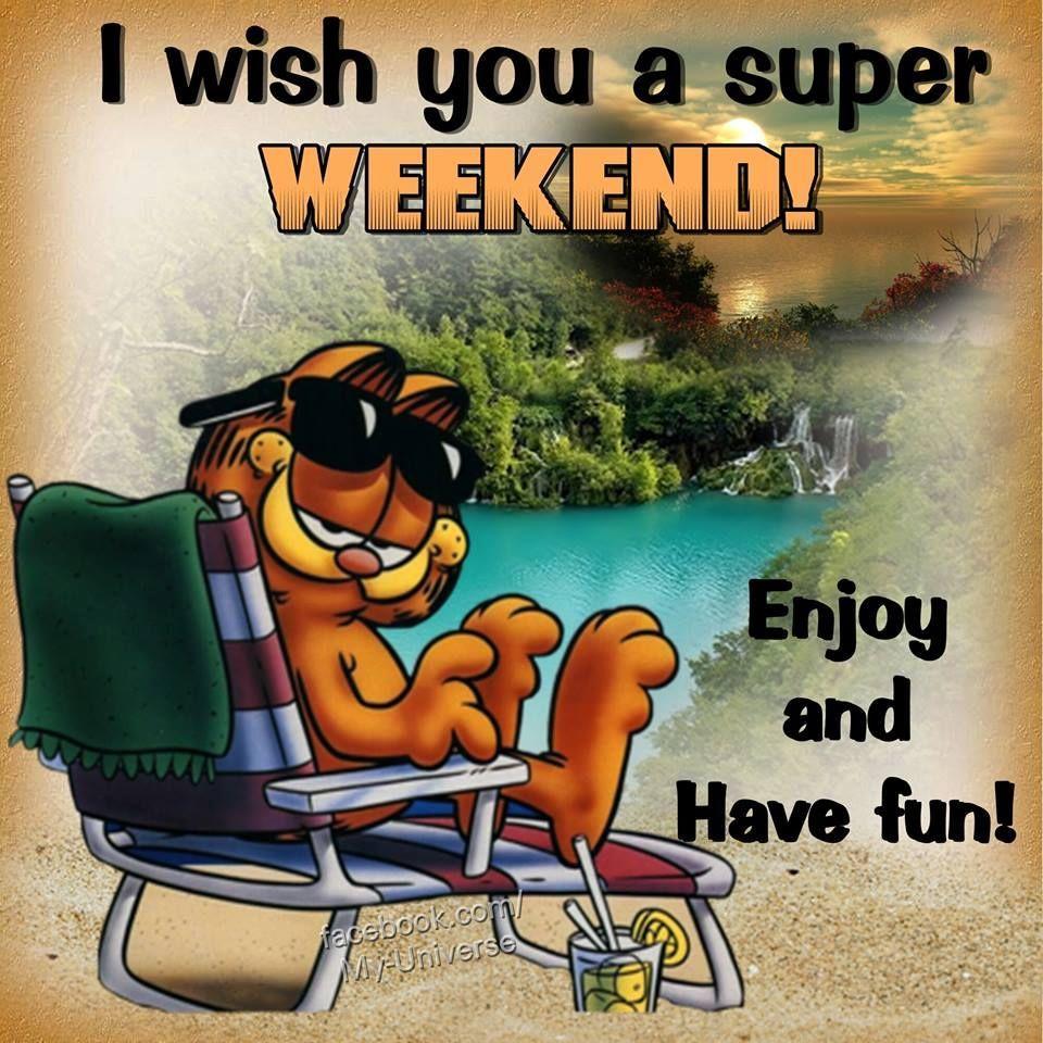 Super Weekend Wishes Weekend Weekend Quotes Weekend Images Weekend Wishes Happy Weekend Quotes Weekend Quotes Weekend Images