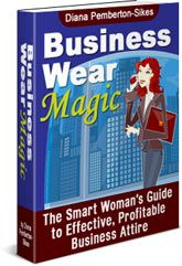 5ea42e11eb0 BUSINESS WEAR MAGIC shows you the 4 different types of business attire and  tells you what s appropriate for your position and industry.
