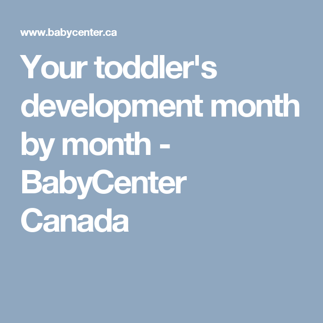 Your toddler's development month by month - BabyCenter ...