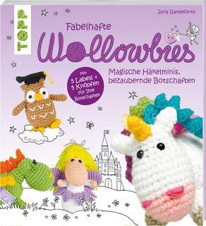 BücherKaffee: BUCHVORSTELLUNG | WOLLOWBIES. MAGISCHE HÄKELMINIS,...