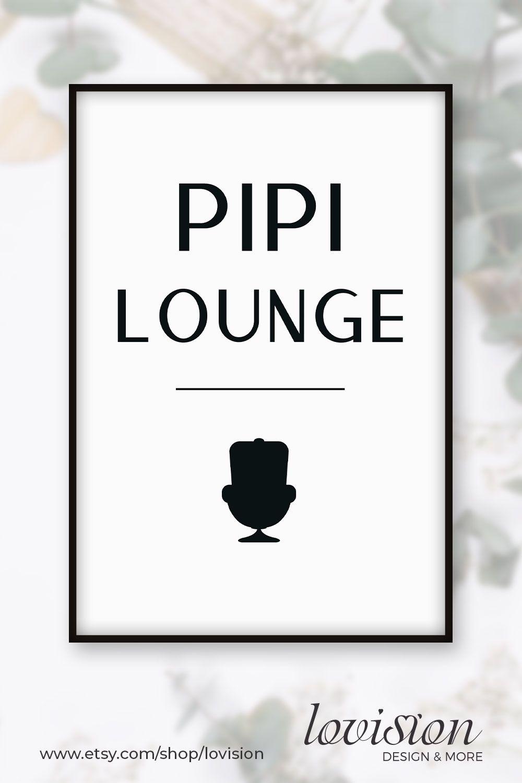 Lustiges Typografie Poster Pipi Lounge Spruch Toilette Wc Wandbild Skandinavisch Wohnen Wand Design Sofort Download Ikea Rahmen In 2020 Lounge Calm Artwork Light Box