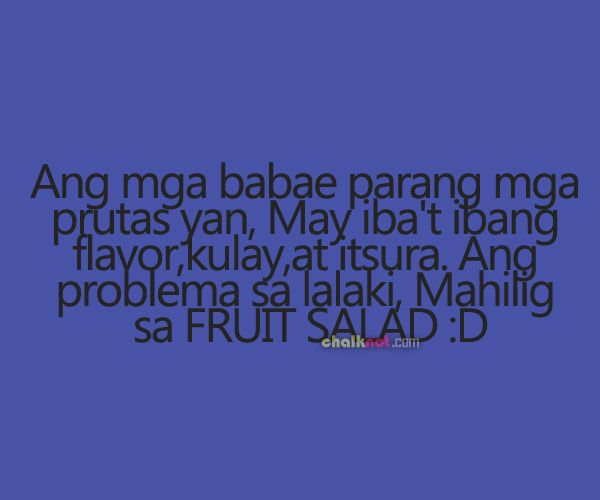 Funny Tagalog Quotes Fruit Salad Tagalog Quotes Tagalog Quotes Funny Bisaya Quotes