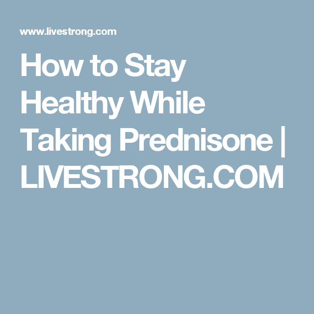 How To Stay Healthy While Taking Prednisone Livestrong Com Beef Jerky How To Stay Healthy Low Sodium