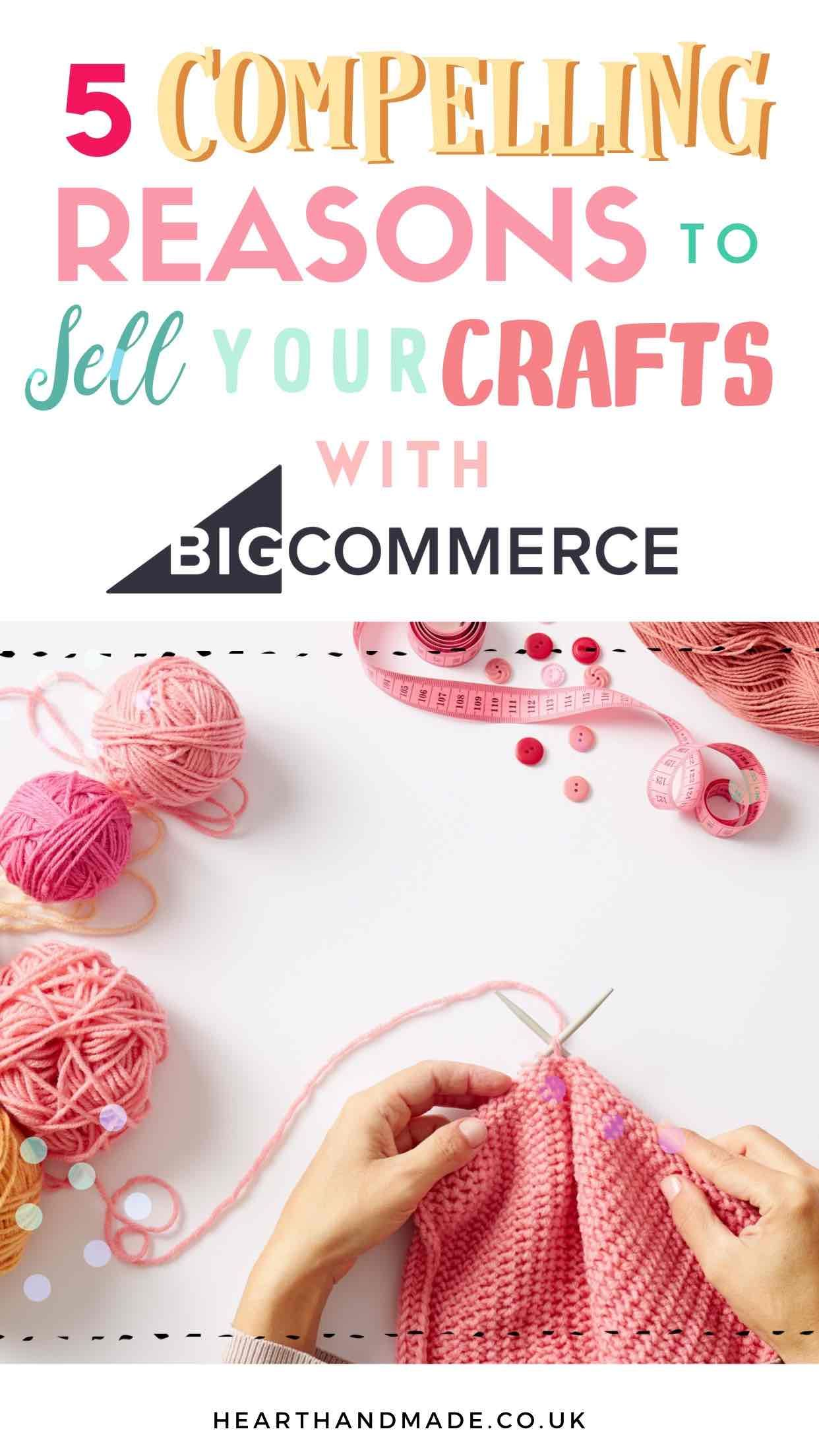 5 Epic Reasons To Sell Your Crafts Online With Bigcommerce In 2020