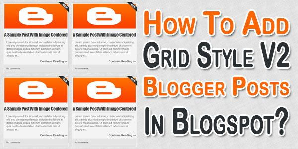 How To Add Grid Style V2 Blogger Posts In Blogspot? | Blogspot