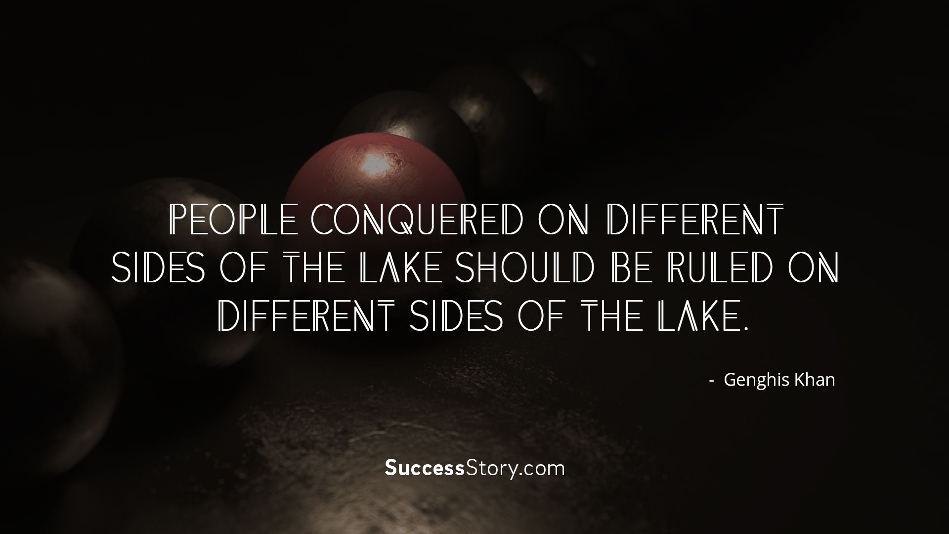 """""""People conquered on different sides of the lake should be"""