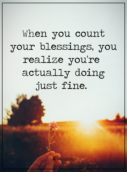 When you count your blessings, you realize you\'re actually ...