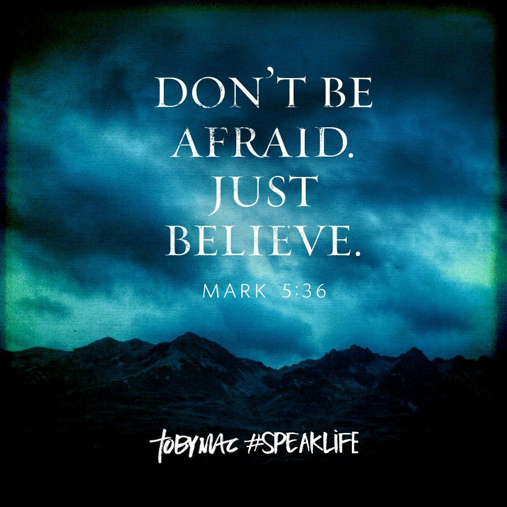 Don't Be Afraid, Just Believe. Mark 5:36. Bible Verse