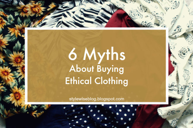 6 Myths About Buying Ethical Clothing from Style Wise blog ...
