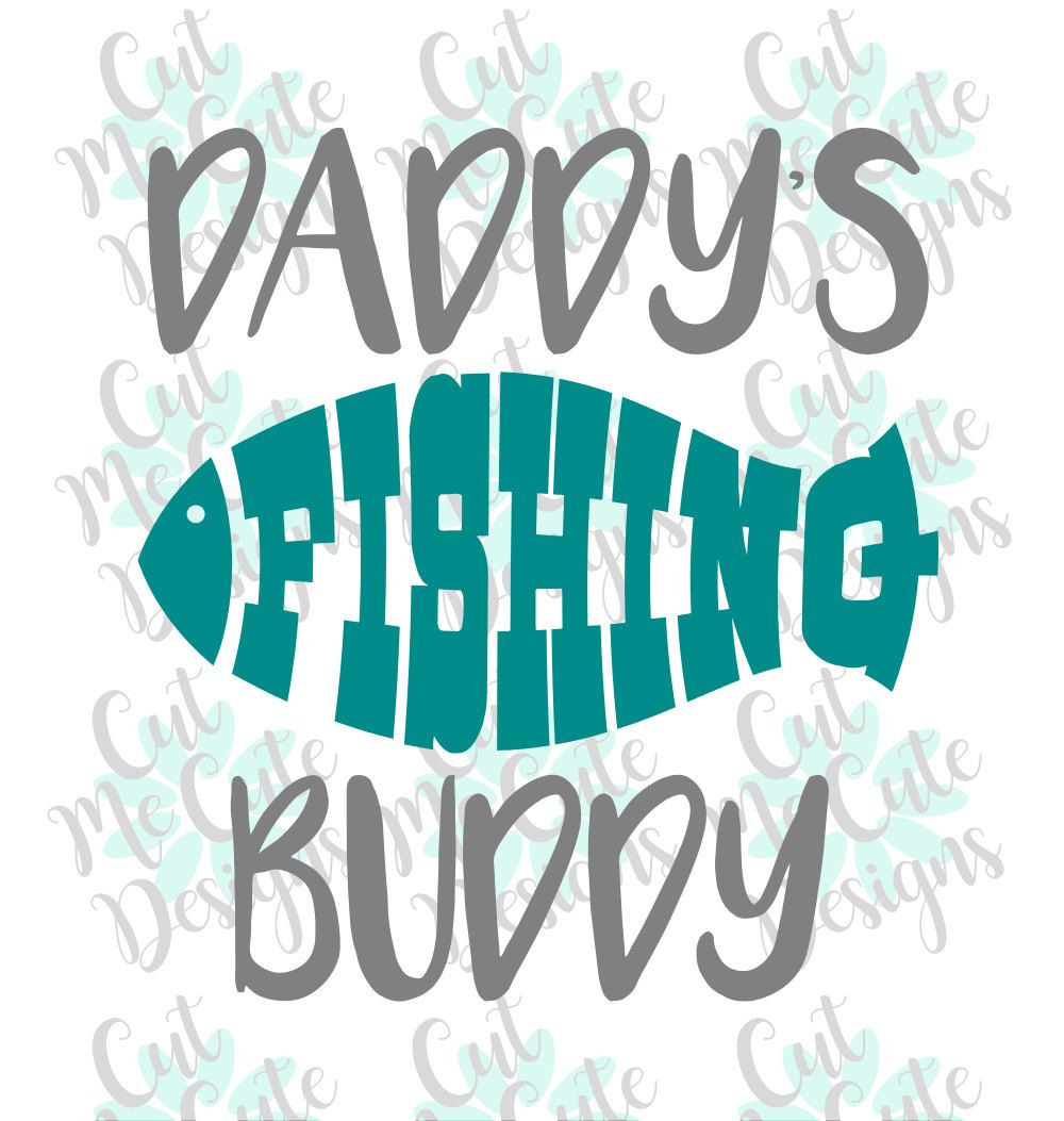 9e97f6f8a SVG DXF PNG cut file cricut silhouette cameo scrapbooking Daddy's Fishing  Buddy Fish baby by CutMeCuteDesigns