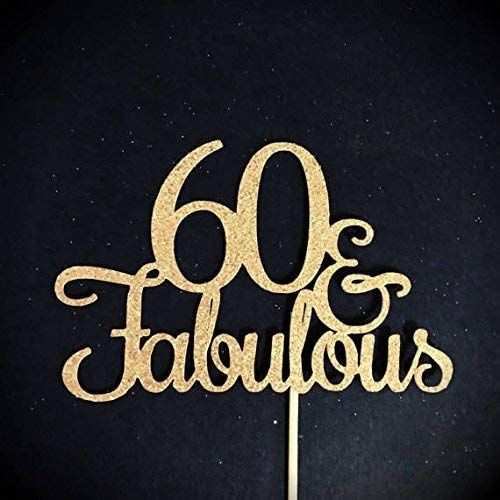 60 And Fabulous Cake Topper Glitter Birthday 60th