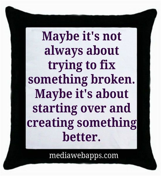 Fix me i am broken | maybe it s not always about trying to fix something broken maybe it s ...