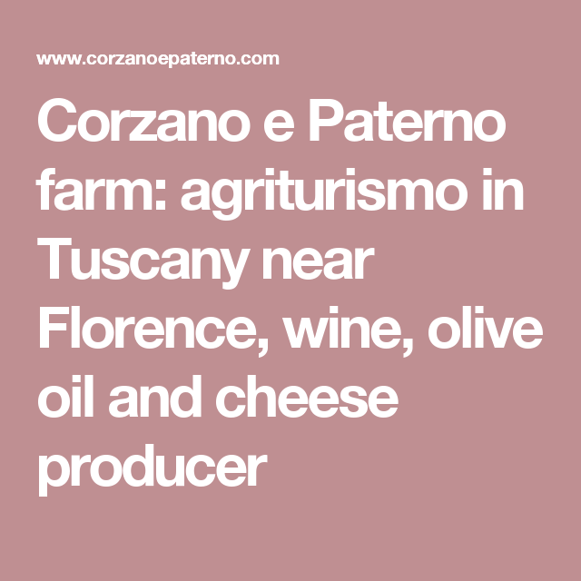 Corzano e Paterno farm: agriturismo in Tuscany near Florence, wine, olive oil and cheese producer
