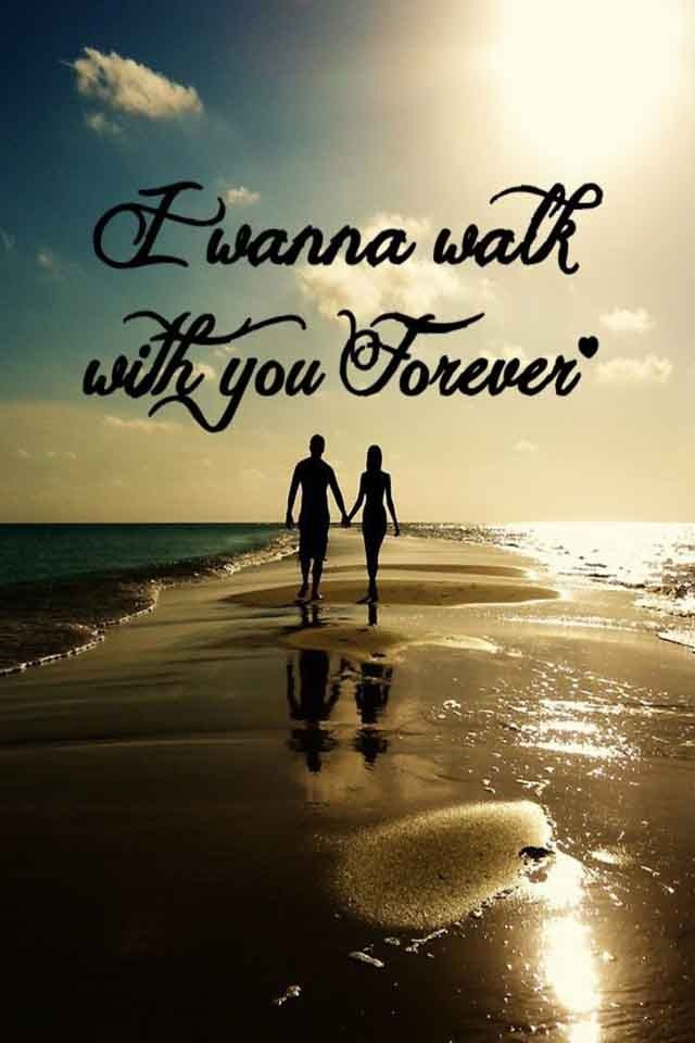 I Will Walk With You Forever Such A Cute Phrase Love Love