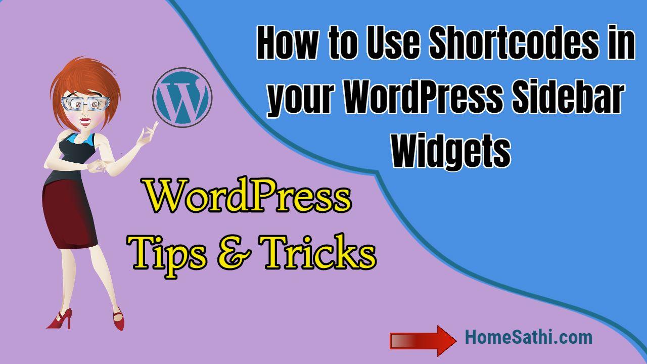 How To Use Shortcodes In Your Wordpress Sidebar Widgets Homesathi Widget Wordpress Plugins Sidebar