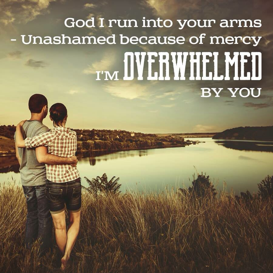 Overwhelmed by Big Daddy Weave Love picture quotes