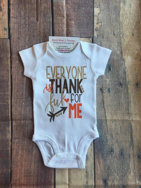 adfb4360bdbe Everyone Is Thankful For Me Infant Bodysuit Kids Thanksgiving Outfit Baby  Turkey Day Shirt Baby's Fi