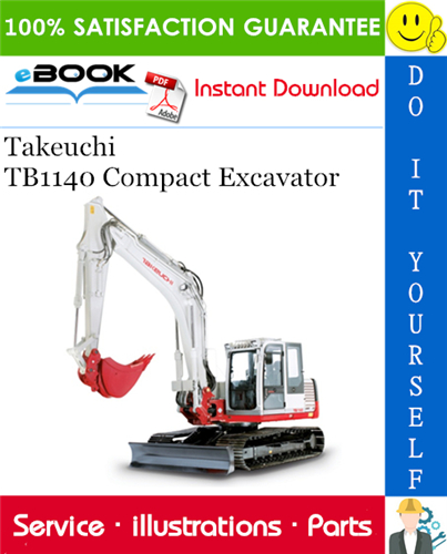 Takeuchi Tb1140 Compact Excavator Parts Manual Serial No 51400005 This Is The Complete Parts Manual For The Takeuchi Tb1140 Compact Excavator Designed Fo In 2020
