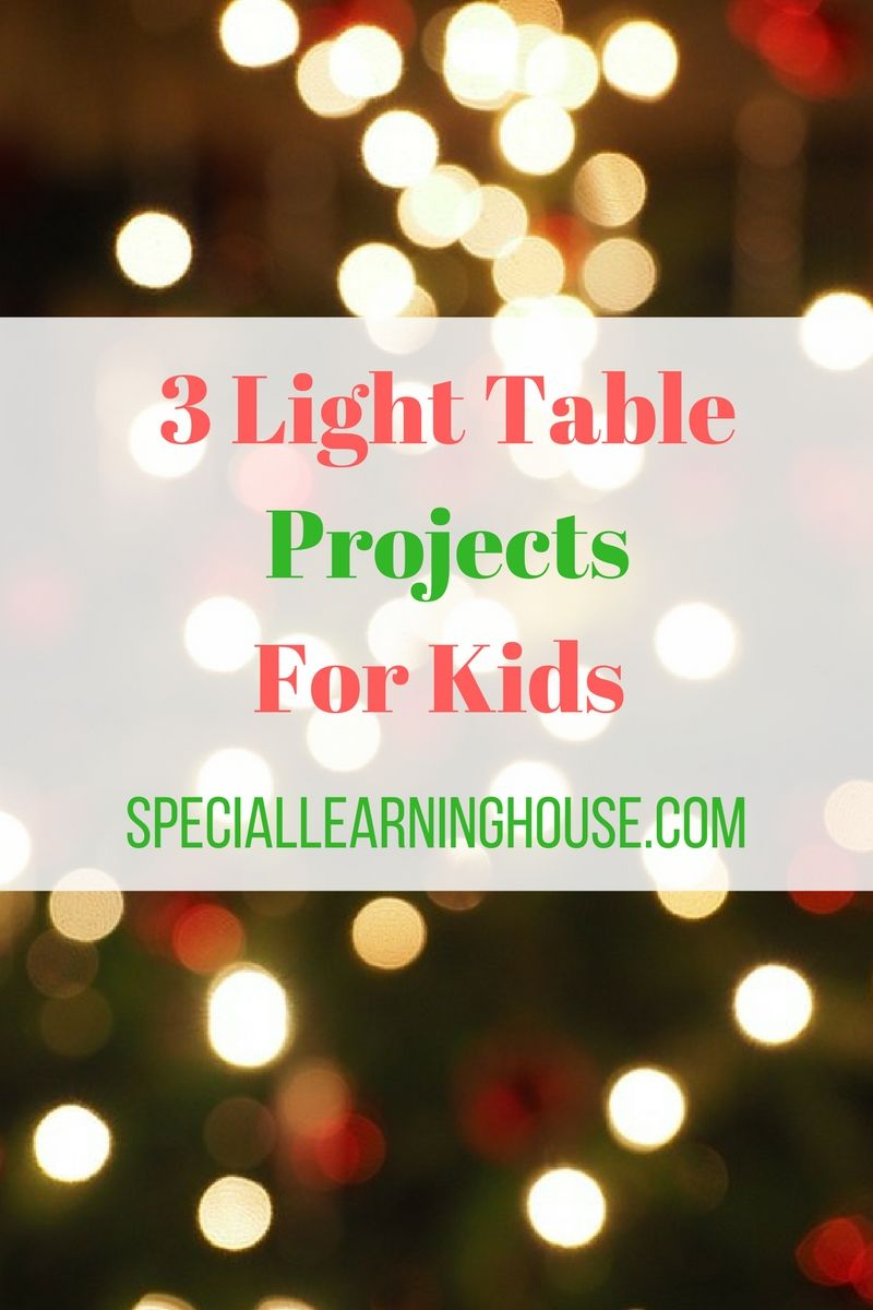 20 LIGHT TABLE PROJECTS FOR KIDS. Featured by SPECIAL LEARNING ...