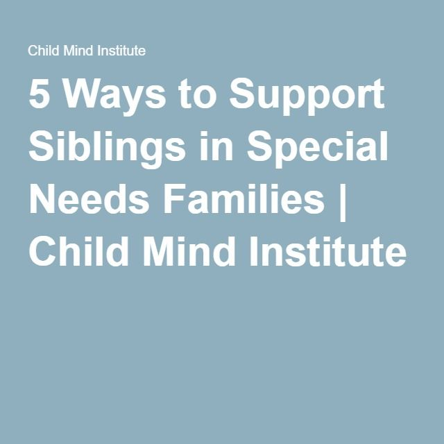 5 Ways to Support Siblings in Special Needs Families | Child Mind Institute