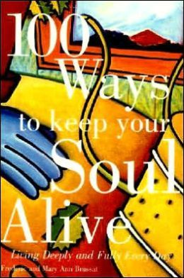 DECEMBER...This book by Frederic and Mary Ann Brussat..is available at Amazon.com and other places...to find ways to keep your soul alive and to live fully and deeply everyday.  Could make for a great year ahead!