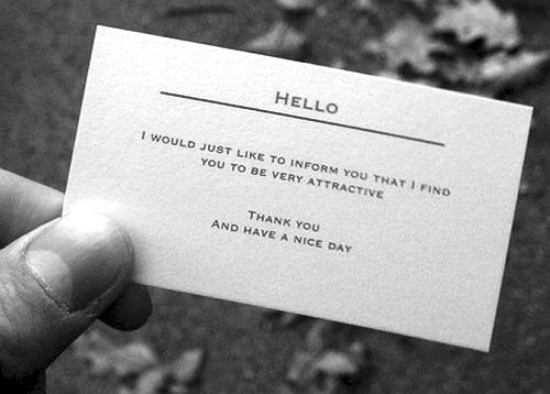 This is the sweetest thing i think i may just go and actually hand gentlemen ladies giving compliment cards hello i would just like to inform you that i find you to be very addictive thank you and have a nice day colourmoves