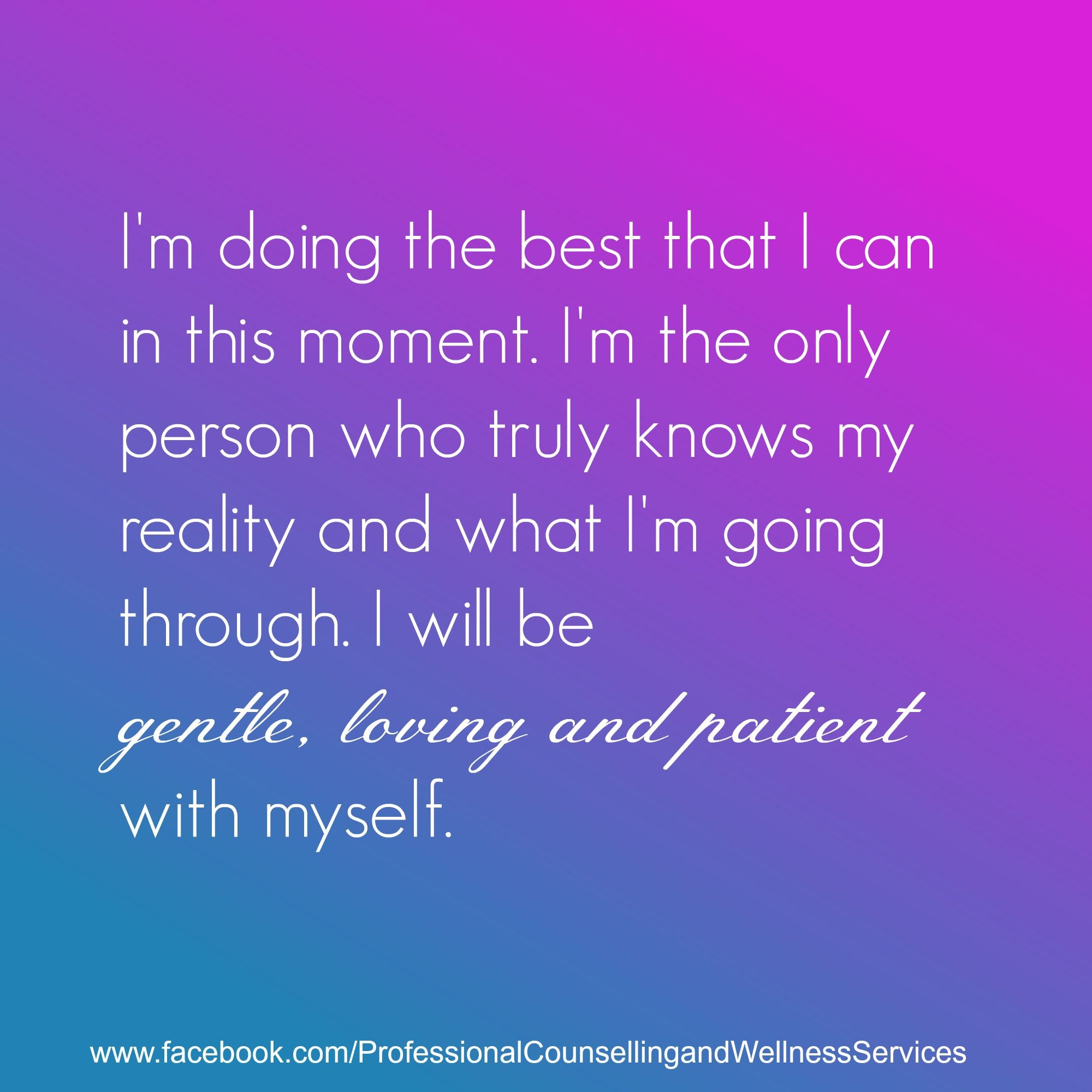 I Do The Best I Can Quotes: I'm Doing The Best That I Can In This Moment. I'm The Only