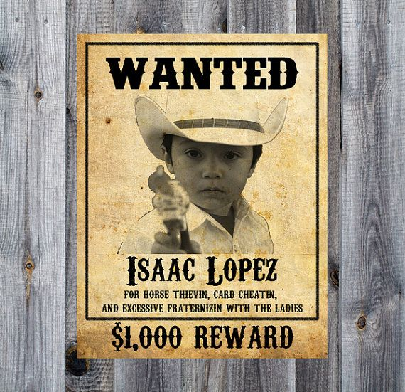 Custom Wanted Poster - Western, Cowboy, Rodeo Birthday Party Theme - printable wanted posters