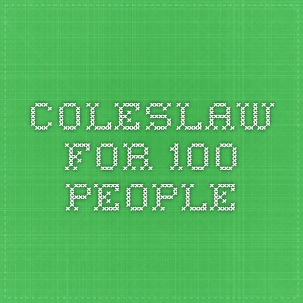 Coleslaw for 100 people