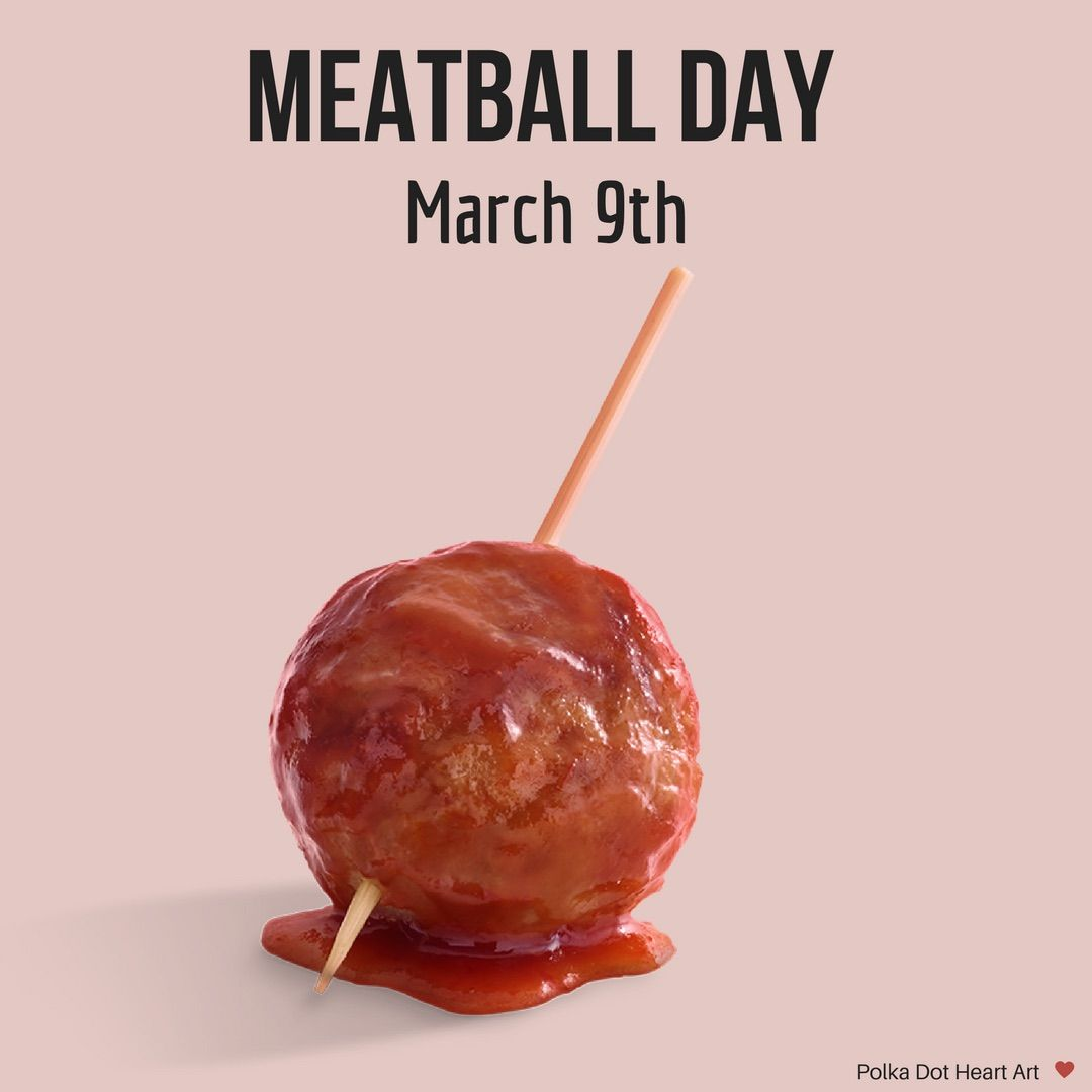 Meatball day. March 9th. Designed by Polka Dot Heart Art