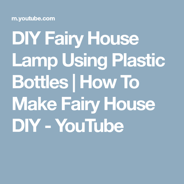 DIY Fairy House Lamp Using Plastic Bottles | How To Make