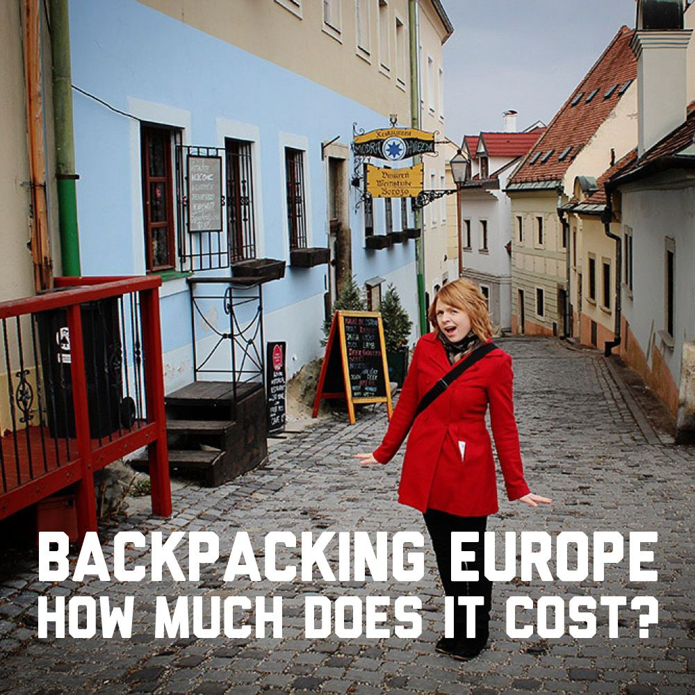 Backpacking Europe: How Much Does It Cost