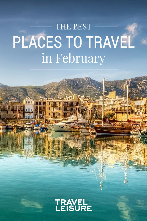 41854cfa9da The Best Places to Travel in February - Whatever your travel style,  consider these 15 destinations to escape the post-holiday doldrums.