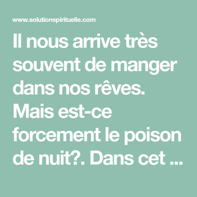 Quand On Mange Dans Le Reve Est Ce Le Poison De Nuit Solution Spirituelle Poison Reve Nuit