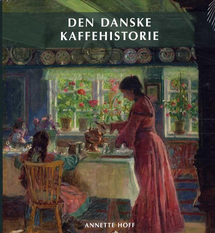 KØBT Den danske kaffehistorie (2015) af Annette Hoff, Wormanium   Arnold Busck   When You Wish ...