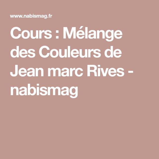 Cours : Mélange des Couleurs de Jean marc Rives - nabismag