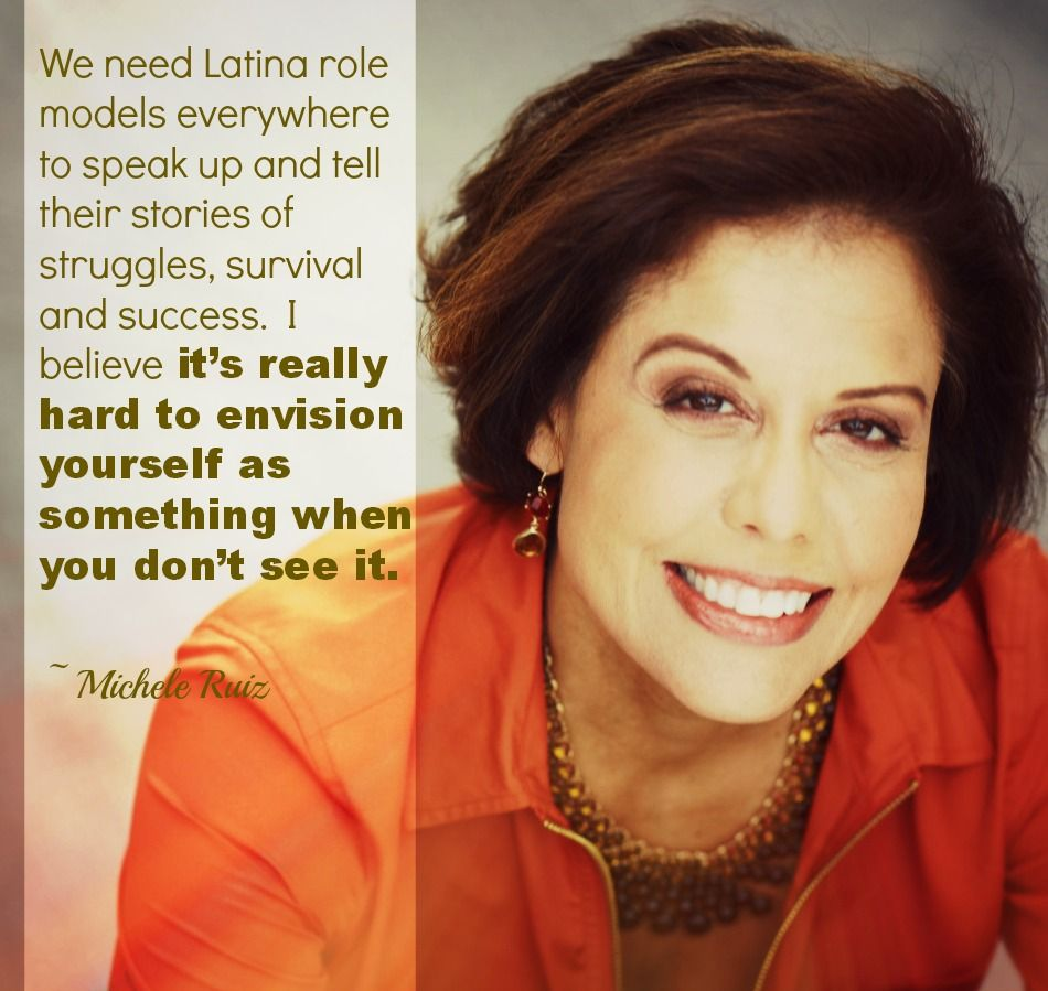 We need Latina role models everywhere to speak up and tell