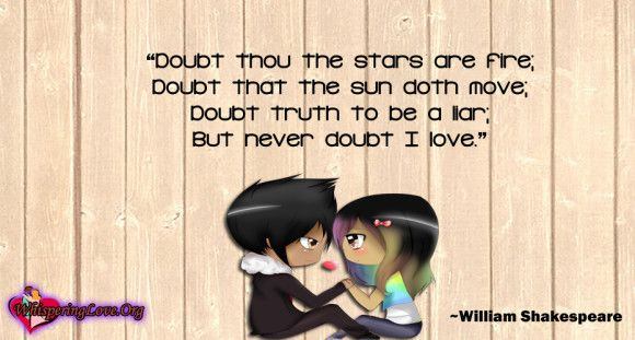 """""""Doubt thou the stars are fire; Doubt that the sun doth ..."""