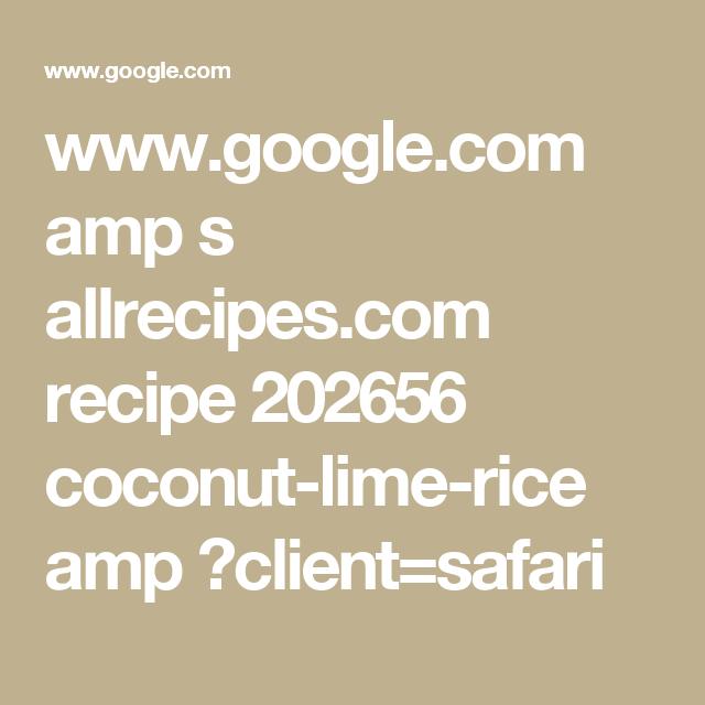 www.google.com amp s allrecipes.com recipe 202656 coconut-lime-rice amp ?client=safari