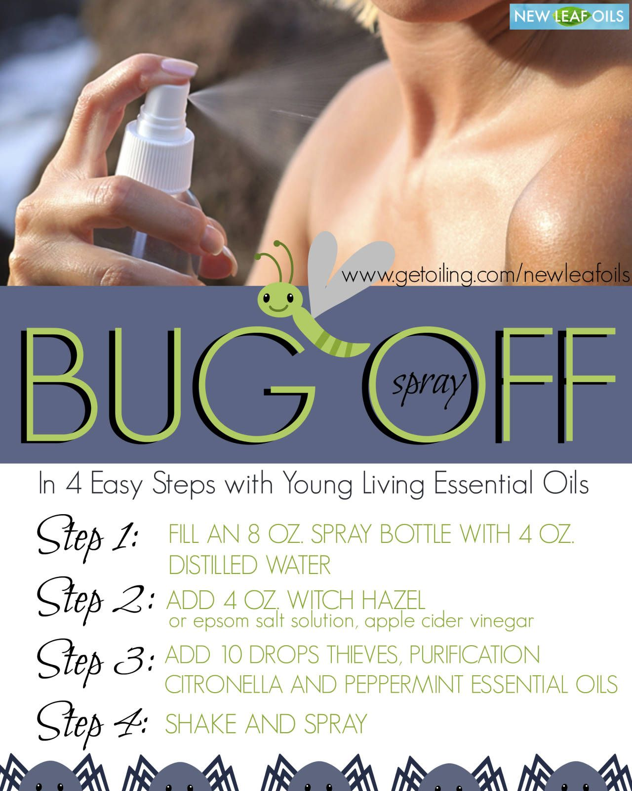 BUG OFF check out more tips at www.getoiling.com/newleafoils