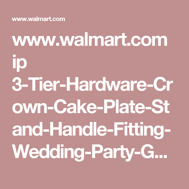 .walmart.com ip 3-Tier-Hardware-Crown-Cake-  sc 1 st  Pinterest & www.walmart.com ip 3-Tier-Hardware-Crown-Cake-Plate-Stand-Handle ...