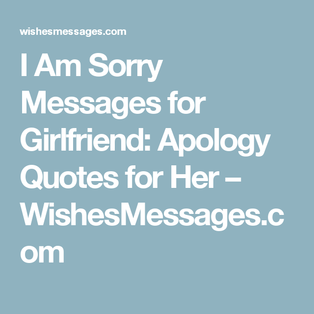 I Am Sorry Messages For Girlfriend Apology Quotes For Her Sorry