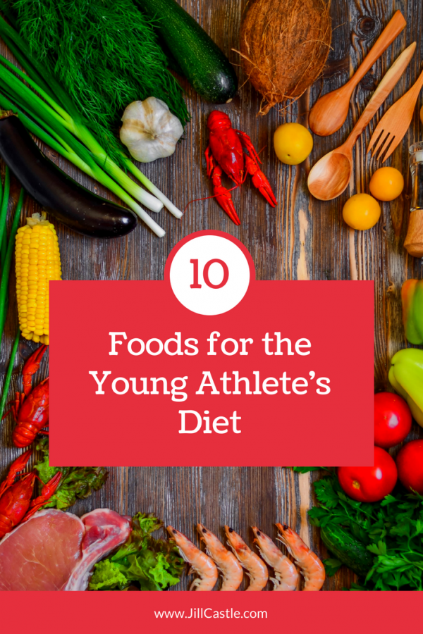 10 Powerhouse Foods for the Young Athlete Diet Plan | Jill Castle #athletefood
