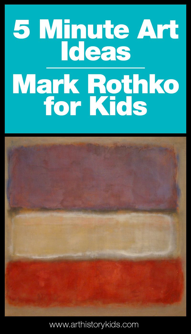 Photo of 5 Minute Art Ideas | Mark Rothko for Kids — Art History Kids