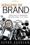 Rebuilding the Brand: How Harley-Davidson Became King of the Road:Amazon:Books
