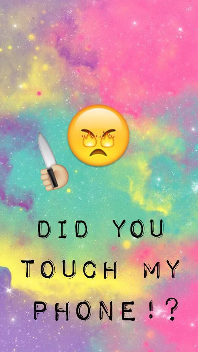 Don T Touch My Phone Happy Wallpaper Funny Wallpaper Phone Wallpapers Tumblr
